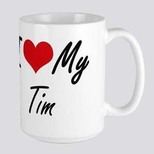 I Love My Tim Mugs