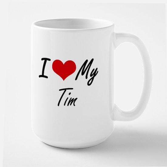 I Love My Tim Mugs