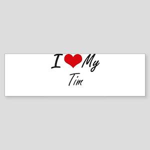 I Love My Tim Bumper Sticker