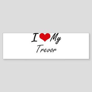 I Love My Trevor Bumper Sticker