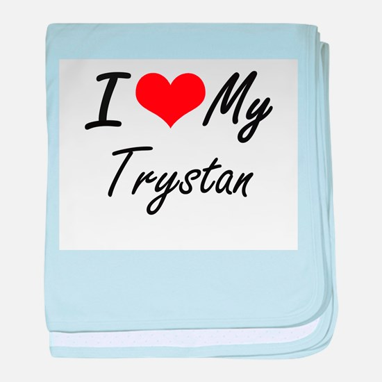 I Love My Trystan baby blanket