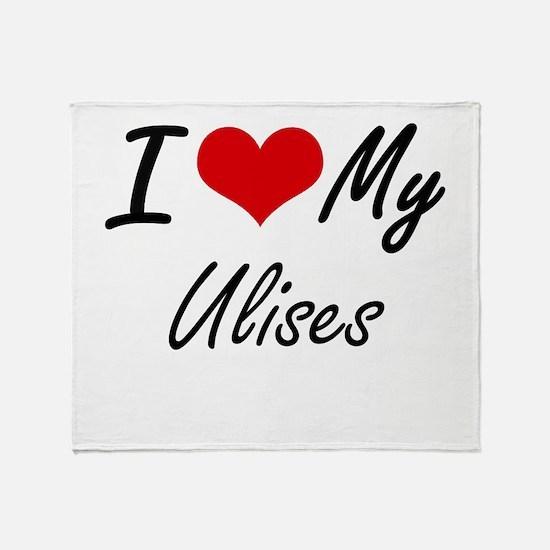 I Love My Ulises Throw Blanket