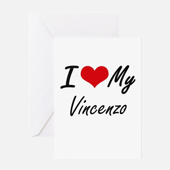 I Love My Vincenzo Greeting Cards