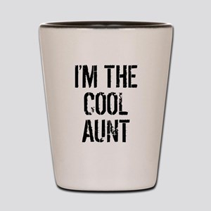 I'm The Cool Aunt Shot Glass