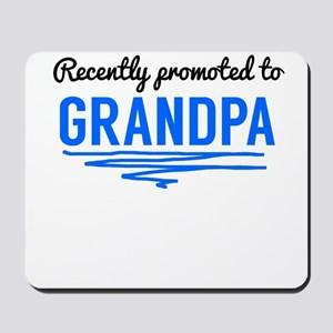Recently Promoted To Grandpa Mousepad