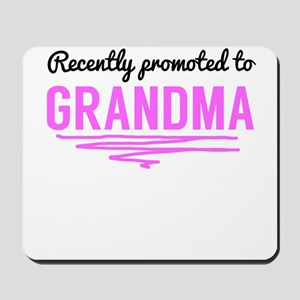Recently Promoted To Grandma Mousepad