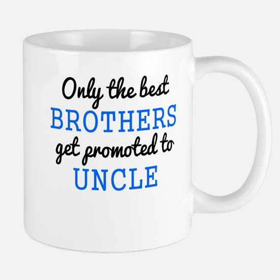 Only The Best Brothers Get Promoted To Uncle Mugs