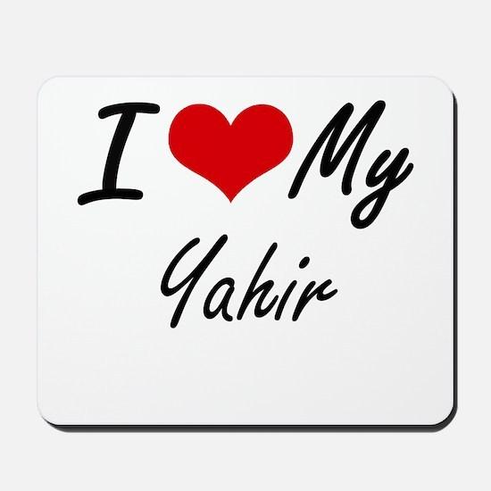 I Love My Yahir Mousepad