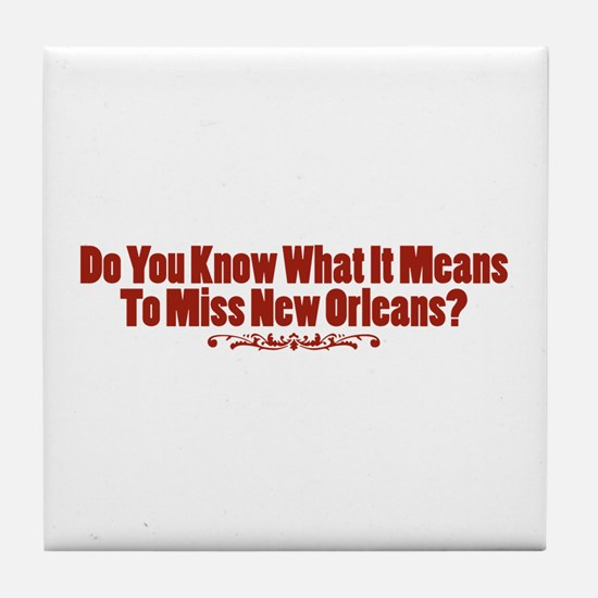 Do You Know What It Means To Miss New Orleans? Til