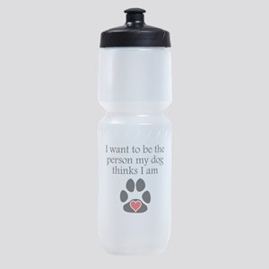 Person My Dog Thinks I Am Sports Bottle