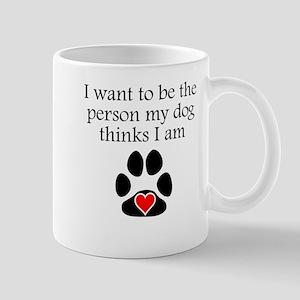 Person My Dog Thinks I Am Mugs