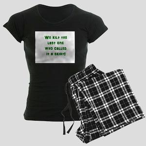We kilt the last one who cal Women's Dark Pajamas