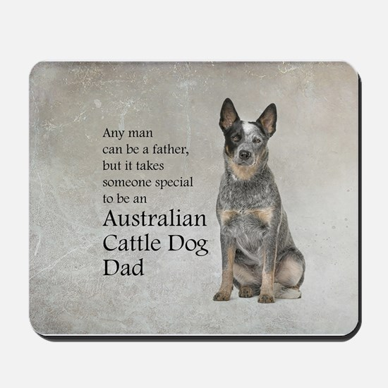 Cattle Dog Dad Mousepad