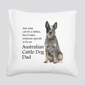 Cattle Dog Dad Square Canvas Pillow