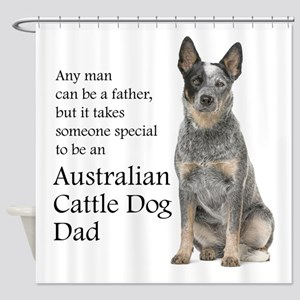 Cattle Dog Dad Shower Curtain