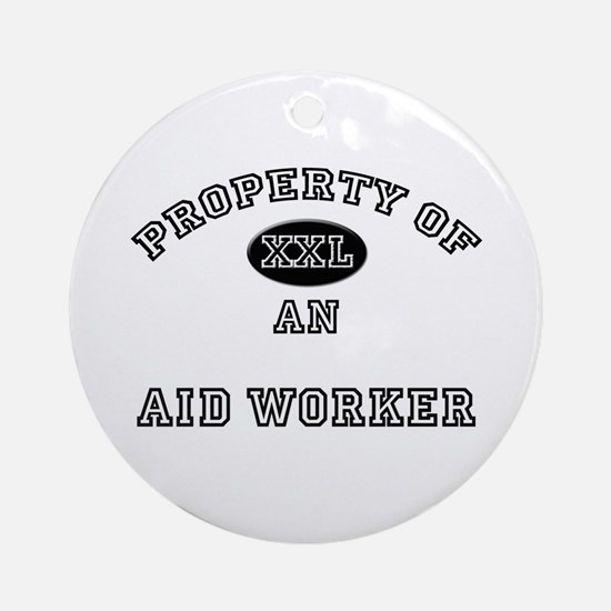 Property of an Aid Worker Ornament (Round)