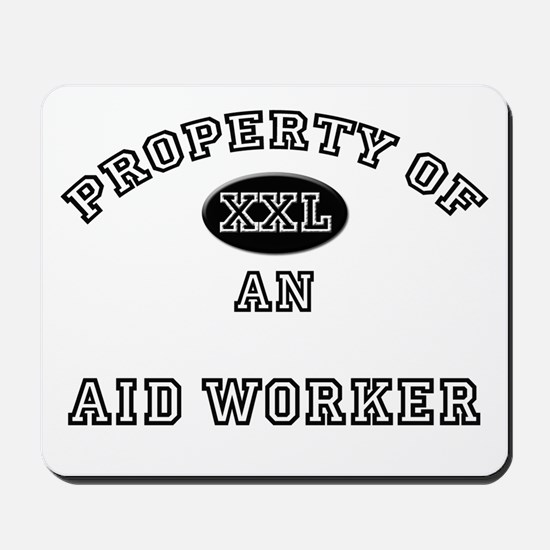 Property of an Aid Worker Mousepad