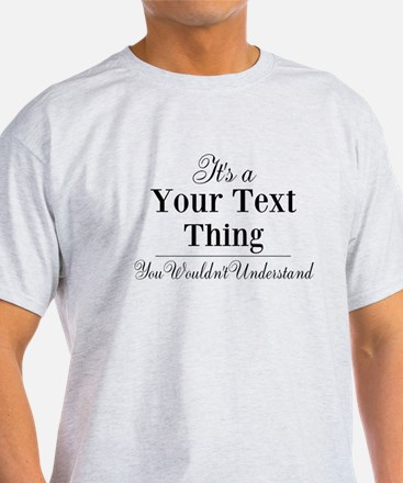 Personalized Its A Your Text Thing You Wouldnt Und