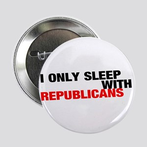 """I only sleep with Republicans"" (Button)"