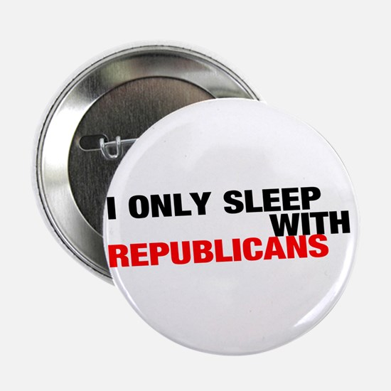 """""""I only sleep with Republicans"""" (Button)"""