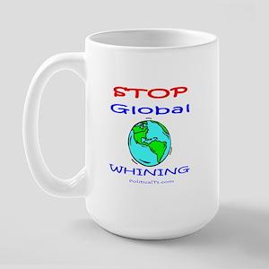 Stop Global Whining! Large Mug