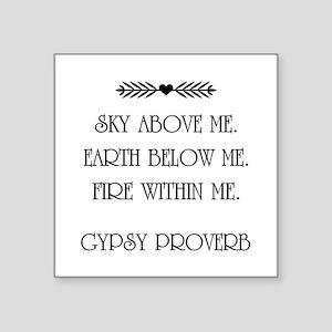 GYPSY PROVERB Sticker