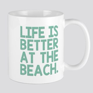 LIFE IS BETTER... Mugs