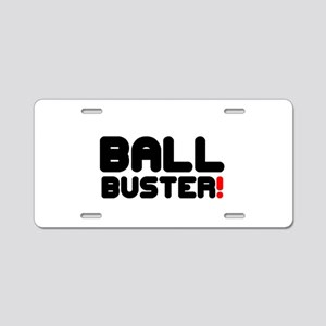 BALL BUSTER! Aluminum License Plate