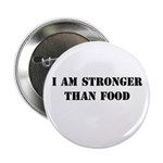 I am Stronger than Food Button