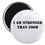 I am Stronger than Food Magnet