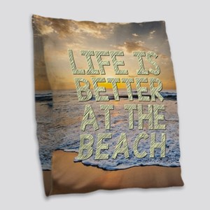 LIFE IS BETTER... Burlap Throw Pillow
