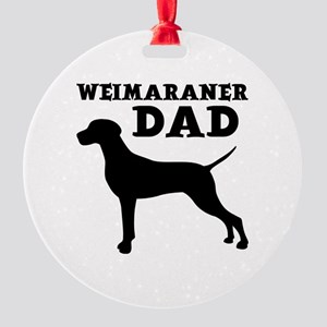WEIMARANER DAD Round Ornament
