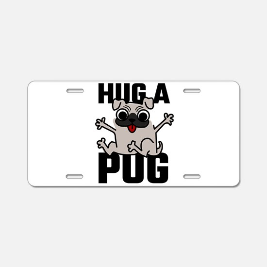 Hug A Pug Aluminum License Plate