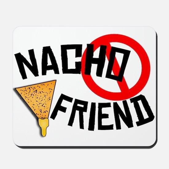 Nacho Friend Mousepad