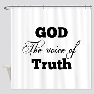 God - The Voice of Truth Shower Curtain
