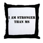 I am Stronger than MS Throw Pillow