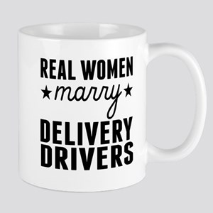 Real Women Marry Delivery Drivers Mugs