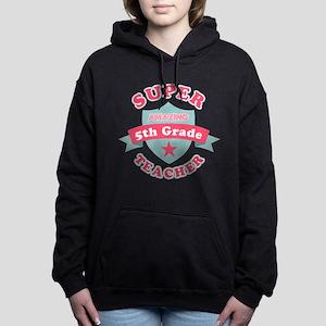 Super 5th Grade Teacher Women's Hooded Sweatshirt
