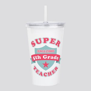 Super 5th Grade Teache Acrylic Double-wall Tumbler