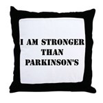 I am Stronger than Parkinson' Throw Pillow