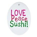 Love Peace Sushi Oval Ornament