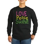 Love Peace Sushi Long Sleeve Dark T-Shirt