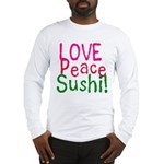 Love Peace Sushi Long Sleeve T-Shirt