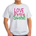 Love Peace Sushi Light T-Shirt