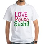 Love Peace Sushi White T-Shirt
