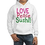 Love Peace Sushi Hooded Sweatshirt