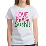 Love Peace Sushi Women's T-Shirt