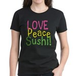 Love Peace Sushi Women's Dark T-Shirt
