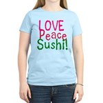 Love Peace Sushi Women's Light T-Shirt