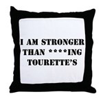 I am Stronger than Tourette's Throw Pillow